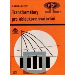 Kruml, V., Štefl, M.: Transformátory pro obloukové svařování