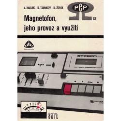 Kadlec, V., Tjunikov, D., Žofák, D.: Magnetofon, jeho provoz a využití