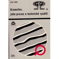 Pešák, J.: Gramofon, jeho provoz a technické využití