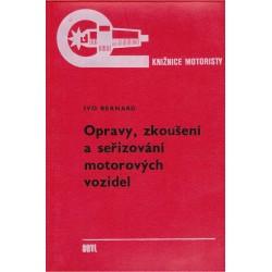 Bernard, I.: Opravy, zkoušení a seřizování motorových vozidel
