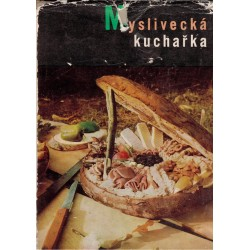 Kolektiv autorů: Myslivecká kuchařka