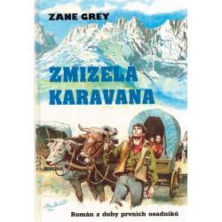 Grey, Z.: Zmizelá karavana