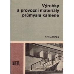 Charamza, F.: Výrobky a provozní materiály průmyslu kamene