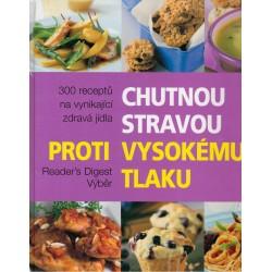 Kolektiv autorů: Chutnou stravou proti vysokému tlaku