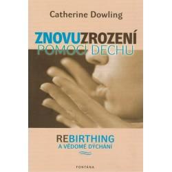 Dowling, C.: Znovuzrození pomocí dechu