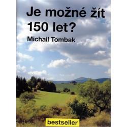 Tombak, M.: Je možné žít 150 let?