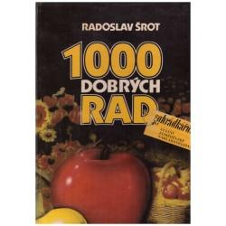 Šrot, R.: 1000 dobrých rad zahrádkářům