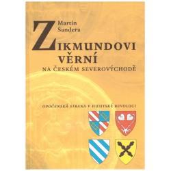 Šandera, M.: Zikmundovi věrní na českém Severovýchodě