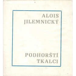 Jilemnický, A.: Podhorští tkalci