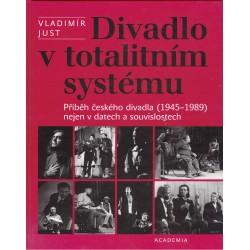 Just, V.: Divadlo v totalitním systému