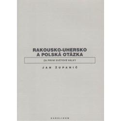 Županič, J.: Rakousko-Uhersko a polská otázka
