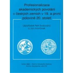 Svobodný, P., Havránek, J.: Profesionalizace akademicých povolání v českých zemích v 19. a první polovině 20. století