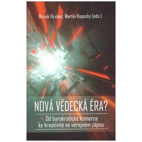Hrubec, M., Kopecký, M. (eds.): Nová vědecká éra?
