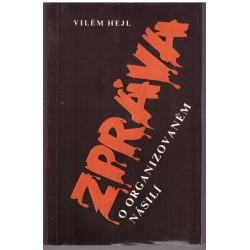 Hejl, V.: Zpráva o organizovaném násilí