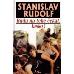Rudolf, S.:  Budu na tebe čekat, lásko!