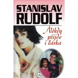 Rudolf, S.: Někdy přijde i láska