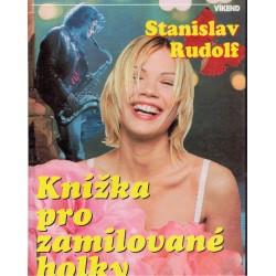 Rudolf, S.: Knížka pro zamilované holky