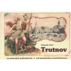 Just, A.: Trutnov na dobových pohlednicích