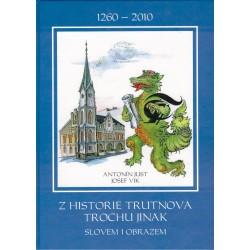 Just, A., Vlk, J.: Z historie Trutnova trochu jinak slovem i obrazem