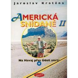 Kratěna, J.: Americká snídaně II