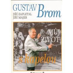 Zapletal, J., Majer, J.: Gustav Brom. Můj život s kapelou