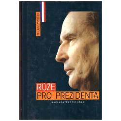 Syruček, M.: Růže pro prezidenta