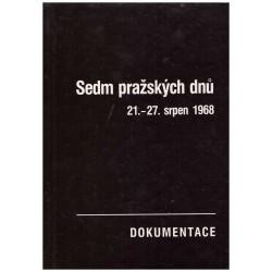 Macek, J. a kol.: Sedm pražských dnů. 21. - 27. srpen 1968
