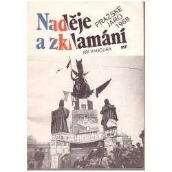 Vančura, J. Naděje a zklamání. Pražské jaro 1968