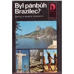 Bojarovi, P., M.: Byl pánbůh Brazilec?
