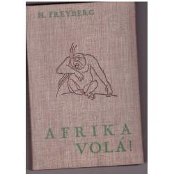 Freyberg, H.: Afrika volá!
