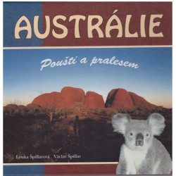 Špillarová, L., Špillar, V.: Austrálie, pouští a pralesem