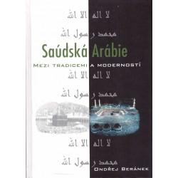 Beránek, O.: Saudská Arábie, mezi tradicemi a moderností
