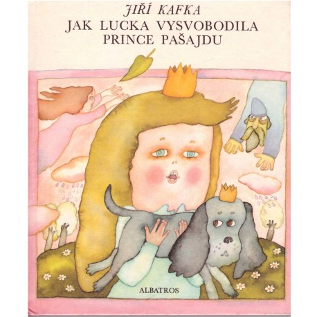 Kafka, J.: Jak Lucka vysvobodila prince Pašajdu