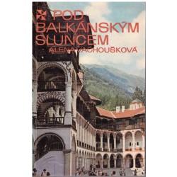 Vachoušková, A.: Pod balkánským sluncem