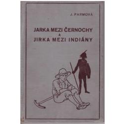 Parmová, J.: Jarka mezi černochy a Jirka mezi Indiány