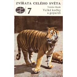 Mazák, V.: Zvířata celého světa 7. Velké kočky a gepardi