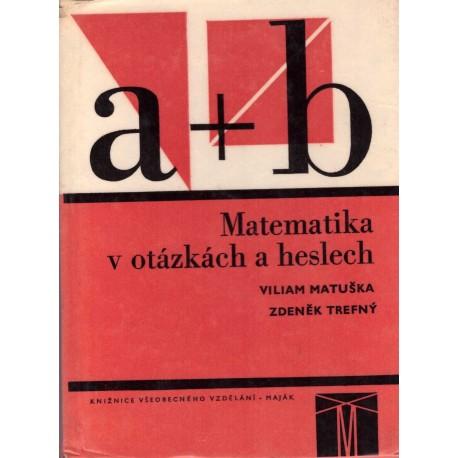Matuška, V., Trefný, Z.: Matematika v otázkách a heslech