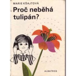 Kšajtová, M.: Proč neběhá tulipán?