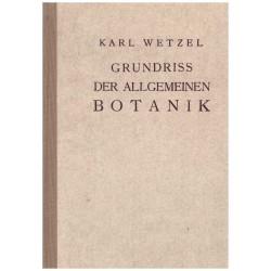 Wetzel, K.: Grundriss der Allgemeinen Botanik