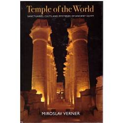 Verner, M.: Temple of the World. Sanctuaries, Cults, and Mysteries of Ancient Egypt