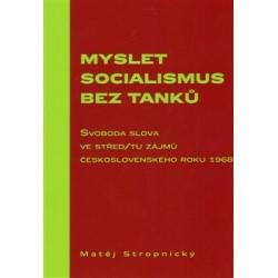 Stropnický, M.: Myslet socialismus bez tanků