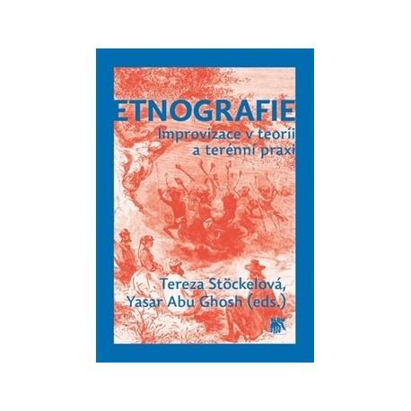 Stöckelová, T., Ghosh, Y. A. a kol.: Etnografie. Improvizace v teorii a terénní praxi