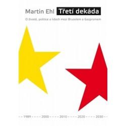 Ehl, M.: Třetí dekáda. O životě, politice a lidech mezi Bruselem a Gazpromem