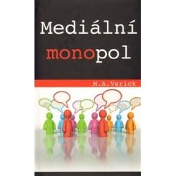 Verick, M. A.: Mediální monopol
