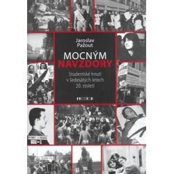 Pažout, J.: Mocným navzdory. Studentské hnutí v šedesátých letech 20. století
