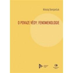 Demjančuk, N.: O povaze vědy: Fenomenologie
