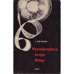 Křivánek, L.: Vyvolávejte si svoje filmy