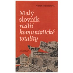 Schmiedtová, V.: Malý slovník reálií komunistické totality