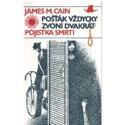 Cain, J. M.: Pošťák vždycky zvoní dvakrát. Pojistka smrti