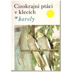 Dienstbier, J.: Cizokrajní ptáci v klecích - korely